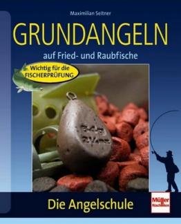 Grundangeln: auf Fried- und Raubfische (Die Angelschule) - 1