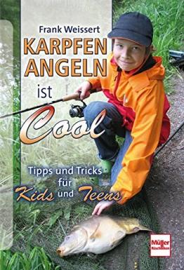 Karpfenangeln ist cool: Tipps und Tricks für Kids und Teens - 1
